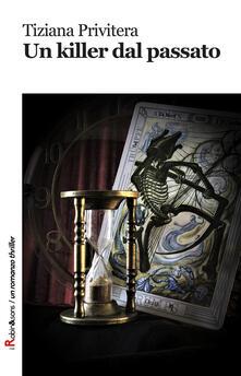 Un killer dal passato - Tiziana Privitera - copertina
