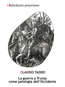 La guerra a Trump come patologia dell'Occidente - Claudio Taddei - ebook