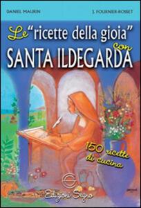 Le ricette della gioia con santa Ildegarda