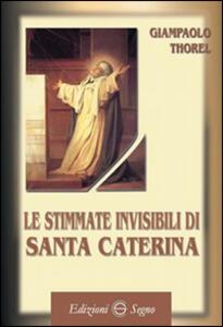 Le stimmate invisibili di santa Caterina
