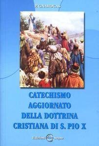 Catechismo aggiornato della dottrina cristiana di s. Pio X