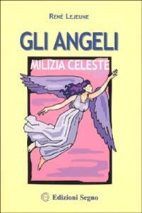 Gli angeli milizia celeste