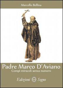 Padre Marco d'Aviano. Il beato che salvò l'Europa