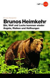 Brunos Heimwehr. Bar, Luchs und Wolf Kommen Wieder Angste, Risiken und Hoffnungen