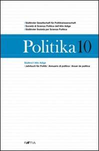 Politika. Annuario di politica dell'Alto Adige. Vol. 10