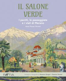 Il salone verde. I parchi, le passeggiate e i viali di Merano. Ediz. illustrata - Anna Pixner Pertoll - copertina