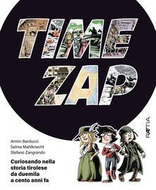 Time zap. Curiosando nella storia tirolese da duemila a cento anni fa.pdf