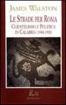 Amatigota.it Le strade per Roma. Clientelismo e politica in Calabria Image