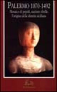 Squillogame.it Palermo 1070-1492. Mosaico di popoli, nazione ribelle: l'origine della identità siciliana Image