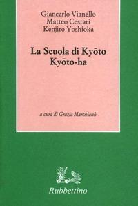 La La scuola di Kioto. Kioto-Ha - Vianello Giancarlo Cestari Matteo Yoshioka Kenjiro - wuz.it