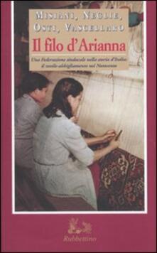Il filo d'Arianna. Una federazione sindacale nella storia d'Italia: il tessile-abbigliamento nel Novecento - copertina