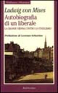 Autobiografia di un liberale. La grande Vienna contro lo statalismo