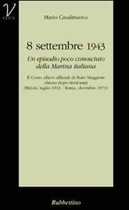 8 settembre 1943. Un episodio poco conosciuto della marina italiana