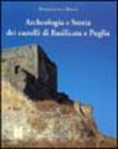 Archeologia e storia dei castelli di Basilicata e Puglia
