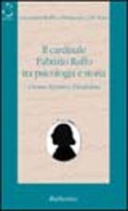 Il cardinale Fabrizio Ruffo tra psicologia e storia. L'uomo, il politico, il sanfedista