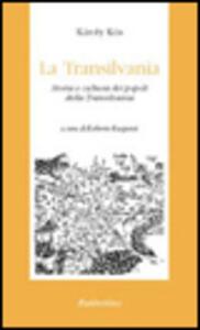 La Transilvania. Storia e cultura dei popoli della Transilvania
