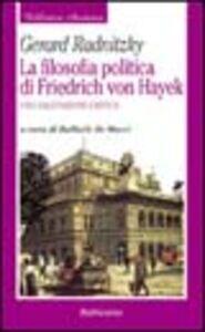 La filosofia politica di Friedrich von Hayek. Una valutazione critica