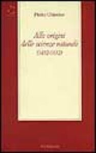 Alle origini delle scienze naturali (1492-1632)