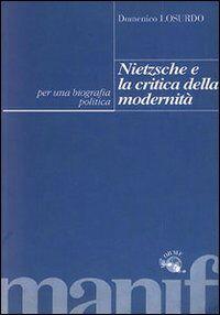 Nietzsche e la critica della modernità. Per una biografia politica