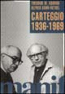 Carteggio 1936-1969. Il rapporto tra due grandi intellettuali dagli anni del nazismo e dell'esilio a quelli della nuova Germania
