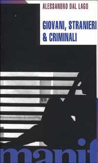 Giovani stranieri e criminali