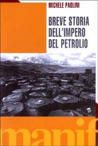 Breve storia dell'impero del petrolio