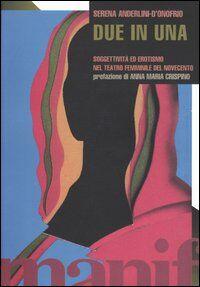 Due in una. Soggettività ed erotismo nel teatro femminile del novecento