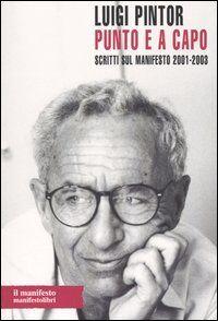 Punto e a capo. Scritti sul Manifesto 2001-2003