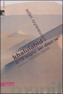 Khalulabìd o «il sogno dei dieci re»
