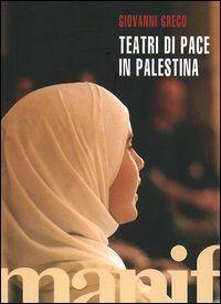 Teatri di pace in Palestina. Con DVD