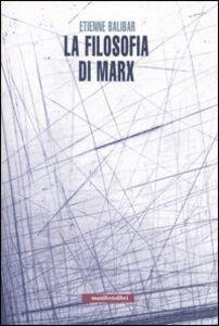 Libro La filosofia di Marx Etienne Balibar