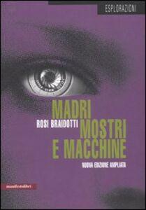 Libro Madri, mostri e macchine Rosi Braidotti