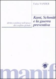 Kant, Schmitt e la guerra preventiva - Fabio Vander - copertina