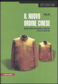 Il nuovo ordine cinese. Società, politica ed economia in transizione