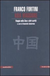 Asia maggiore. Viaggio nella Cina e altri scritti