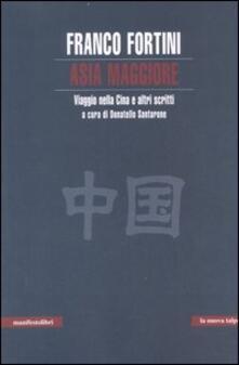 Asia maggiore. Viaggio nella Cina e altri scritti - Franco Fortini - copertina