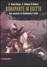 Bonaparte in Egitto. Due cronache tra illuminismo e Islam