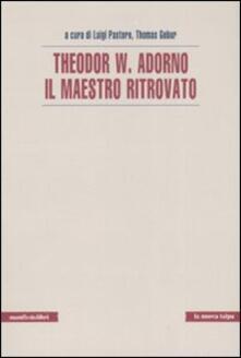 Theodor W. Adorno. Il maestro ritrovato - copertina