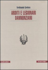 Arditi e legionari dannunziani