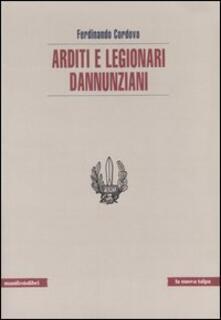 Arditi e legionari dannunziani - Ferdinando Cordova - copertina