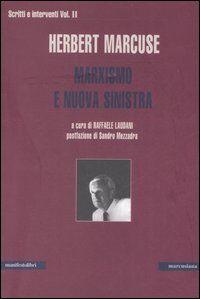 Scritti e interventi. Vol. 2: Marxismo e nuova sinistra.