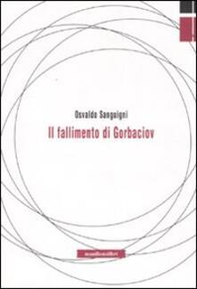 Il fallimento di Gorbaciov - Osvaldo Sanguigni - copertina