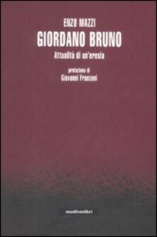 Giordano Bruno. Attualità di un'eresia - Enzo Mazzi - copertina