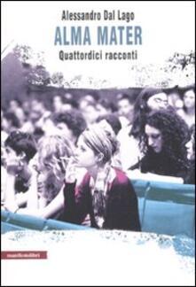 Alma mater. Quattordici racconti - Alessandro Dal Lago - copertina
