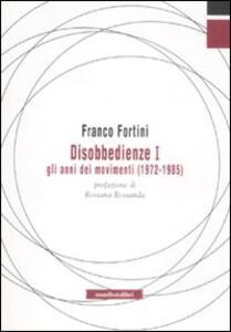 Disobbedienze I. Gli anni dei movimenti (1972-1985)