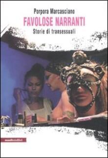 Favolose narranti. Storie di transessuali - Porpora Marcasciano - copertina