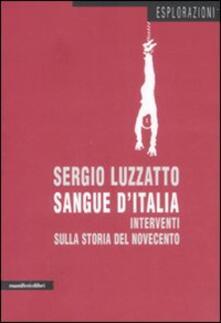 Sangue d'Italia. Interventi sulla storia del Novecento - Sergio Luzzatto - copertina