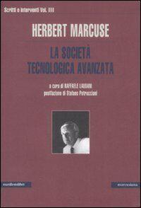 Scritti e interventi. Vol. 3: La società tecnologica avanzata.