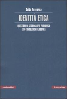 Identità etica. Questioni di storiografia filosofica e di consulenza filosofica - Guido Traversa - copertina