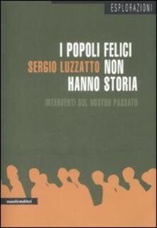 I popoli felici non hanno storia. Interventi sul nostro passato - Sergio Luzzatto - copertina
